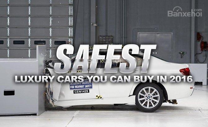 Không phải mọi chiếc xe ô tô hạng sang đều an toàn tuyệt đối.