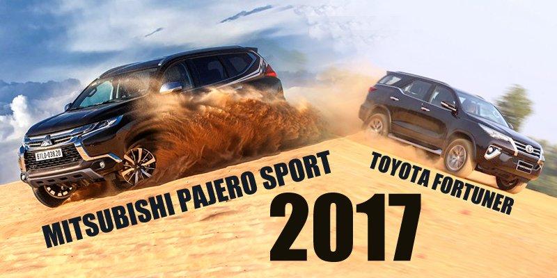 So sánh xe Toyota Fortuner 2017 và Mitsubishi Pajero Sport 2017: 1,4 tỷ chọn xe nào cho phải?.