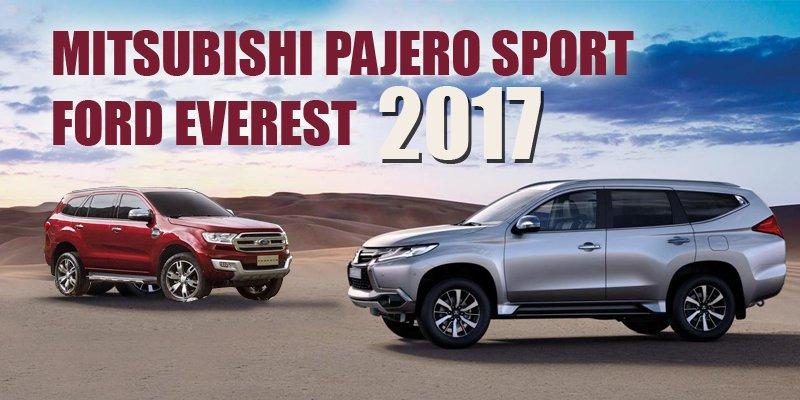 So sánh xe Mitsubishi Pajero Sport 2017 và Ford Everest 2017: So tài SUV 7 chỗ thời đại mới.