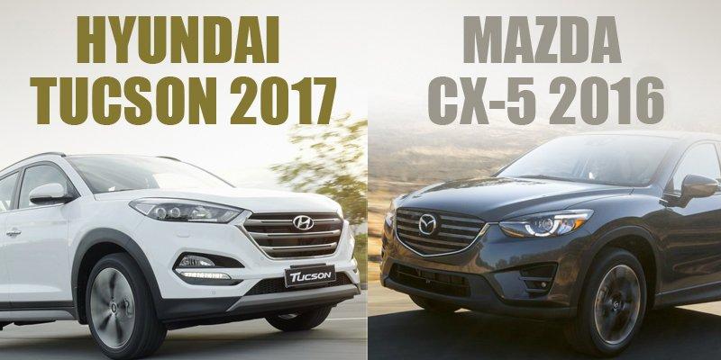 So sánh xe Hyundai Tucson 2017 CKD và Mazda CX-5 2016: Tân binh liệu có làm nên chuyện?.