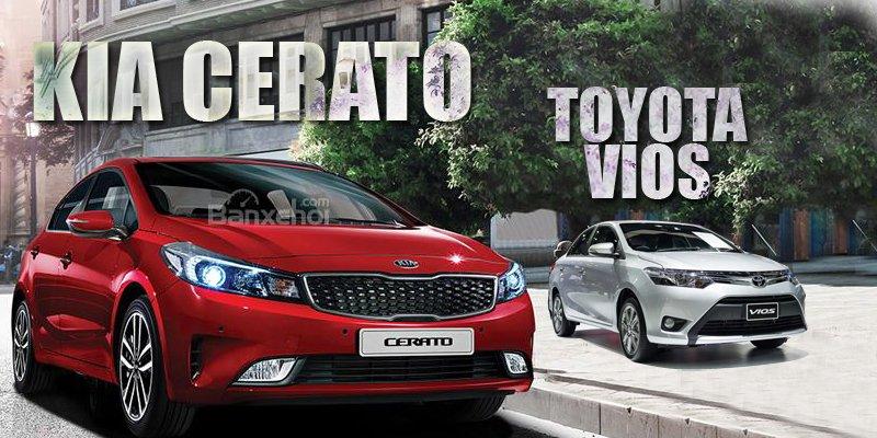 Mua xe dưới 600 triệu, nên chọn Toyota Vios 2017 hay Kia Cerato 2017?.