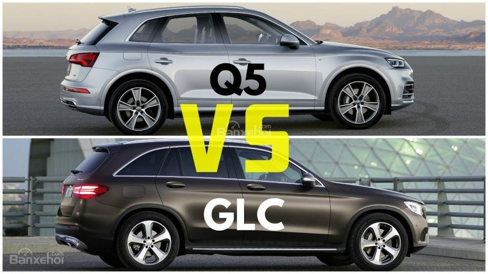 So sánh Mercedes Benz GLC Class 2018 vs Audi Q5 2018.