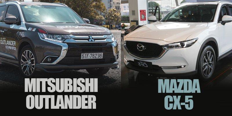 Nên chọn Mazda CX-5 2018 hay Mitsubishi Outlander 2018 cho gia đình đông người?.