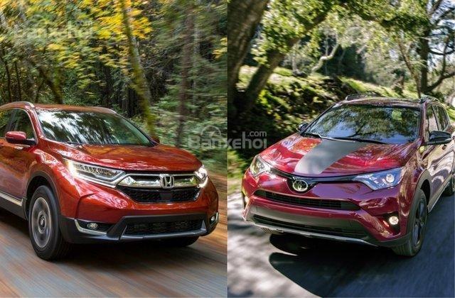 Nên mua Honda CR-V 2018 hay Toyota RAV4 2018?.