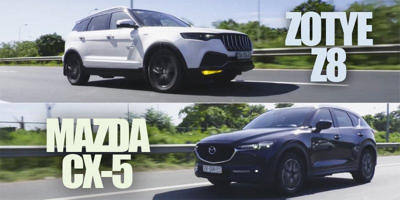 Rẻ hơn 400 triệu, Zotye Z8 có thực sự kém hơn Mazda CX-5 2018?.