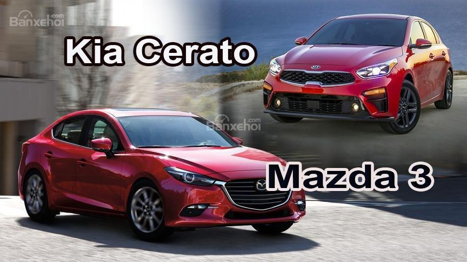 So sánh xe Mazda 3 2018 và Kia Cerato 2019.