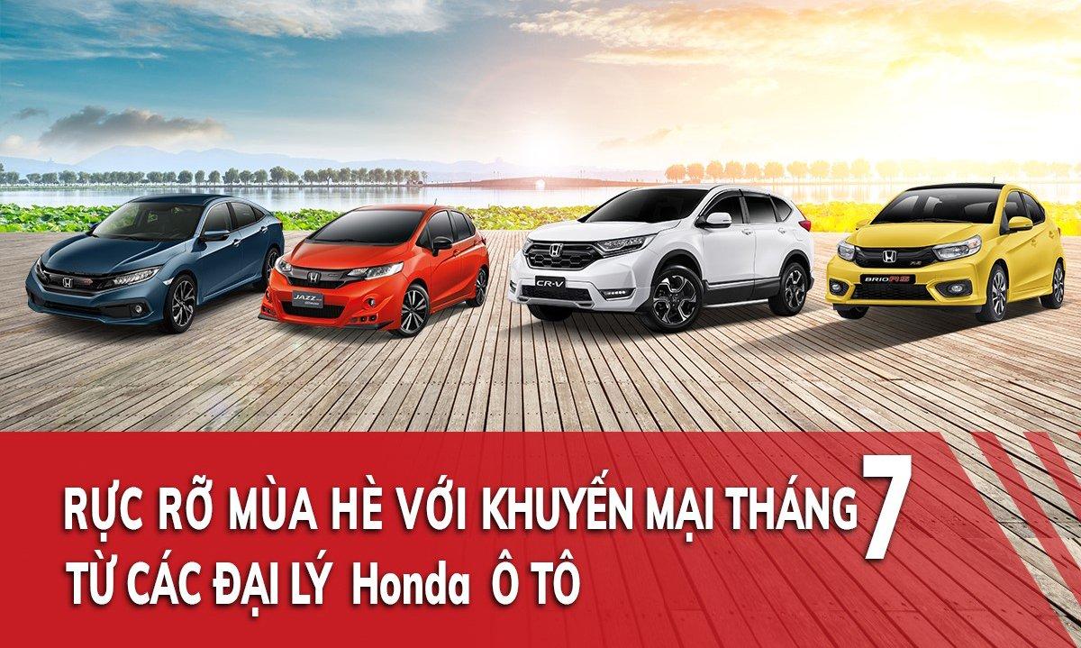 Cập nhật chương trình ưu đãi mới nhất tại các đại lý Honda chính hãng trong tháng 7/2019.
