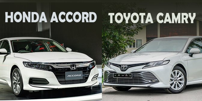 So sánh xe Toyota Camry và Honda Accord