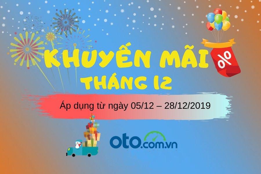 Oto.com.vn bùng nổ khuyến mại tháng cuối năm.