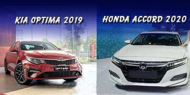So sánh xe Kia Optima 2019 và Honda Accord 2020.