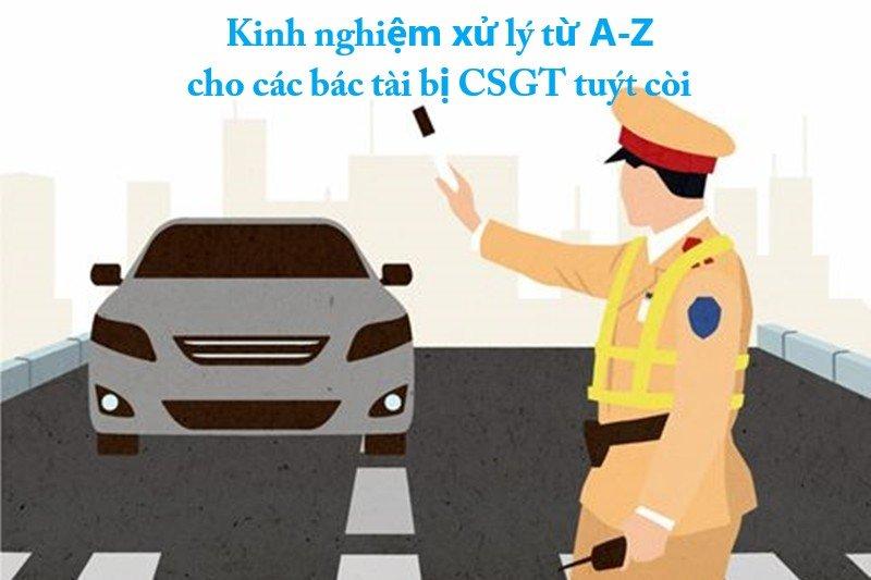 Kinh nghiệm xử lý từ A-Z cho các bác tài bị CSGT tuýt còi