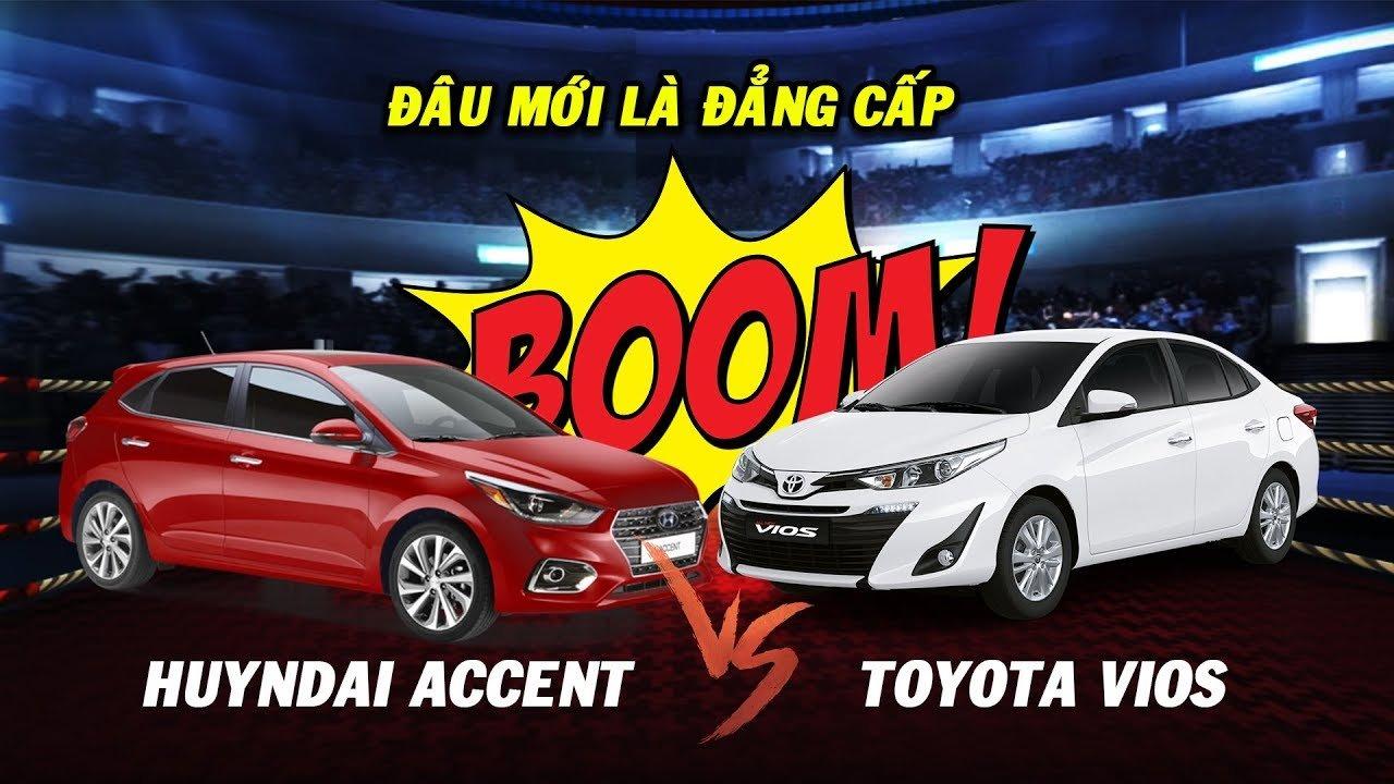 So sánh Toyota Vios 2019 với Hyundai Accent 2019