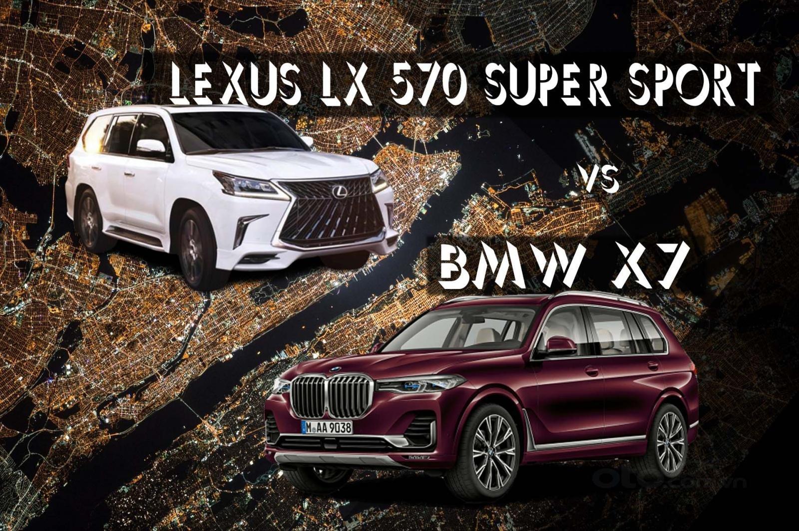So sánh xe Lexus LX 570 Super Sport 2020 và BMW X7 2020: Đẳng cấp xe Nhật hay hào hoa xe Đức? a1