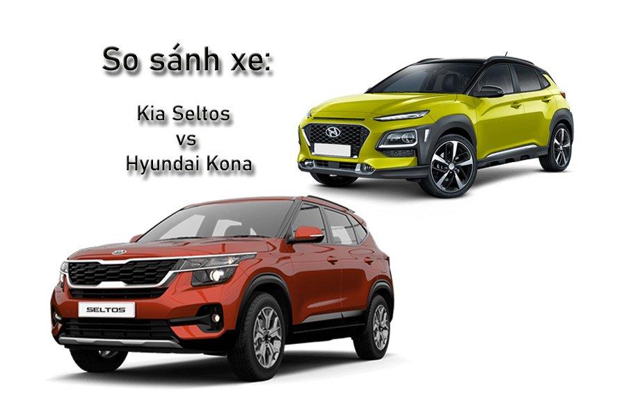 So sánh xe Kia Seltos 2020 và Hyundai Kona 2020: 700 triệu đồng, chọn xe Hàn nào? a1