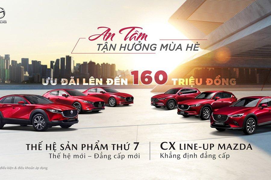 """Mazda tung ưu đãi """"an tâm tận hưởng mùa hè"""" với giá trị lên tới 160 triệu đồng 1"""
