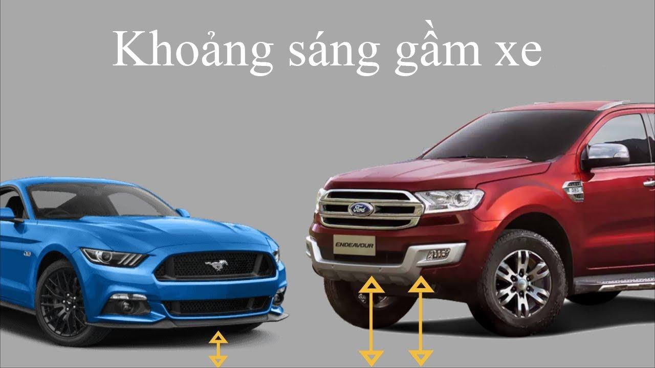Kiểu dáng xe khác nhau sẽ có khoảng sáng gầm xe khác nhau.