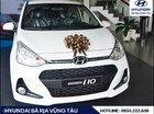 Vũng tàu _Chỉ với 112 tr Hyundai Grand I10 1.2 số sàn 2019 + Giao xe ngay + Hỗ trợ vay liên hệ Hotline/Zalo: 0933.222.638