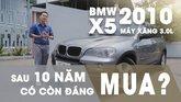 XE NGON GIÁ TỐT | BMW X5 2010 3.0L SUV hạng sang sau 10 năm liệu có còn đáng mua? 0