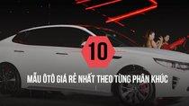 Ô tô rẻ nhất thị trường Việt: 'Ngôi vương' của từng phân khúc