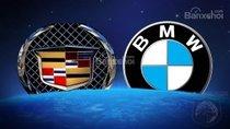 BMW và Cadillac: Chọn xe sang Đức hay Mỹ?