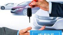 Ngân hàng nào cho vay mua xe ô tô lãi suất thấp nhất tháng 5/2018?