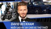 Siêu xe và người nổi tiếng: Những mẫu xe đắt giá của David Beckham