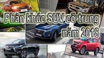 Nhìn lại phân khúc SUV cỡ trung tại Việt Nam năm 2018: Hyundai Santa Fe thế hệ mới chốt sổ