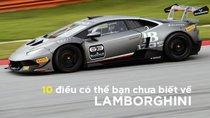 10 điều  'bí ẩn' về Lamborghini mà ngay cả dân 'cuồng' xe cũng chưa biết