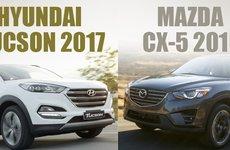 So sánh xe Hyundai Tucson 2017 CKD và Mazda CX-5 2016: Tân binh liệu có làm nên chuyện?