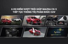 6 ưu điểm nổi bật giúp Mazda CX-5 thống trị phân khúc crossover tại Việt Nam