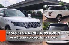 SUV cỡ lớn Land Rover Range Rover bản HSE 2018 lần đầu về Việt Nam, giá 9 tỷ đồng