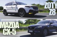 Rẻ hơn 400 triệu, Zotye Z8 có thực sự kém hơn Mazda CX-5 2018?