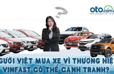 [Oto.com.vn News 27] Người Việt mua xe vì thương hiệu, VINFAST có thể cạnh tranh?