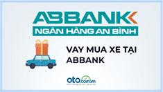 Lãi suất vay mua ô tô tại ngân hàng ABBank