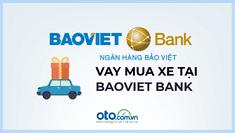 Lãi suất vay mua xe ô tô tại ngân hàng BaovietBank