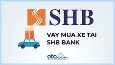 Lãi suất vay mua xe ô tô tại ngân hàng SHB