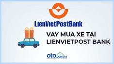 Vay mua ô tô trả góp tại LienVietPostBank
