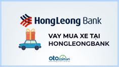 Vay mua ô tô tại ngân hàng Hong Leong Bank