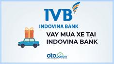 Vay mua ô tô tại ngân hàng IndovinaBank