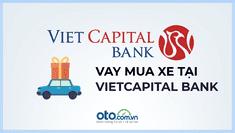 Vay mua ô tô tại ngân hàng Vietcapital