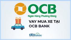 Lãi suất vay mua ô tô tại ngân hàng OCB