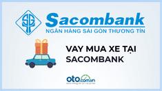 Vay mua ô tô tại ngân hàng Sacombank