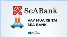 Vay mua ô tô tại ngân hàng SeABank