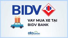 Vay mua ô tô trả góp tại BIDV