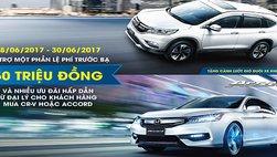 """""""Tặng"""" 50 triệu đồng cho khách hàng mua Honda CR-V và Accord"""