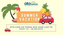 Du hí mùa hè, Oto.com.vn nghỉ làm từ ngày 15-18/8/2019