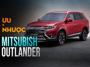 """Ưu nhược điểm xe Mitsubishi Outlander 2021: Có hơn """"ngon"""" Honda CR-V?"""