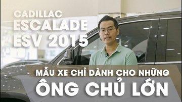 XE NGON GIÁ TỐT | Cadillac Escalade ESV 2015 đạt 10/10 điểm nội thất.