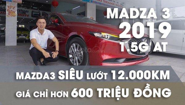 XE NGON GIÁ TỐT   Xe sedan lướt MAZDA 3 với ODO 12.000 km có giá chỉ hơn 600 triệu đồng.0