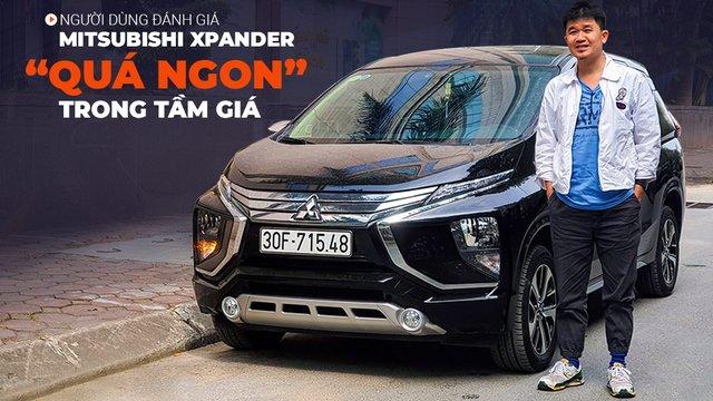 Người dùng đánh giá xe Mitsubishi Xpander: Quá ngon trong tầm giá